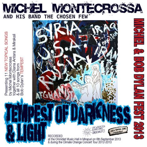 Michel Montecrossa's Michel & Bob Dylan Fest 2013 - Tempest Of Darkness & Light