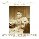 Love, Peace & Happiness Symphony - New Year Music 2015