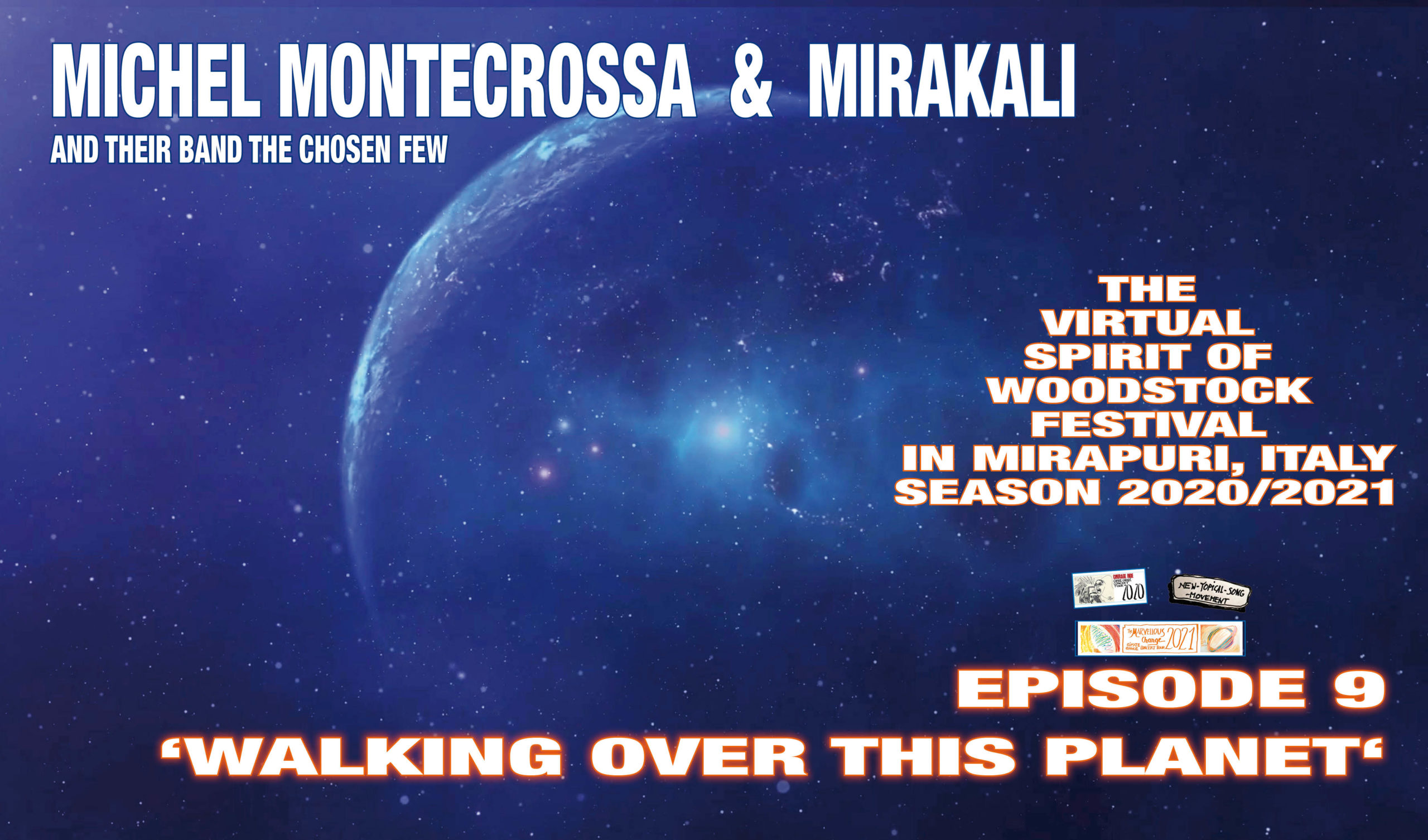The Virtual Spirit of Woodstock Festival in Mirapuri, Italy Season 2020/2021 Episode 9 'Walking Over This Planet'