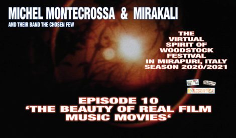 The Virtual Spirit of Woodstock Festival in Mirapuri, Italy Season 2020/2021 Episode 10 'The Beauty of Real Film Music Movies'