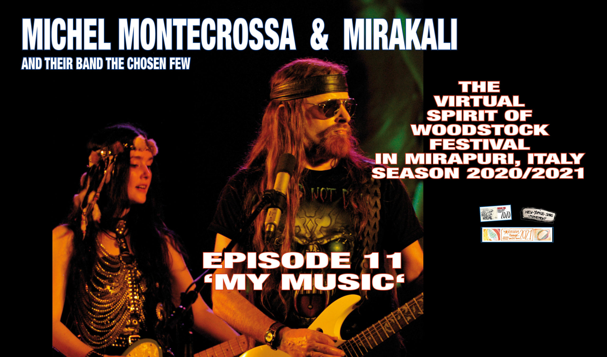 The Virtual Spirit of Woodstock Festival in Mirapuri, Italy Season 2020/2021 Episode 11 'My Music'