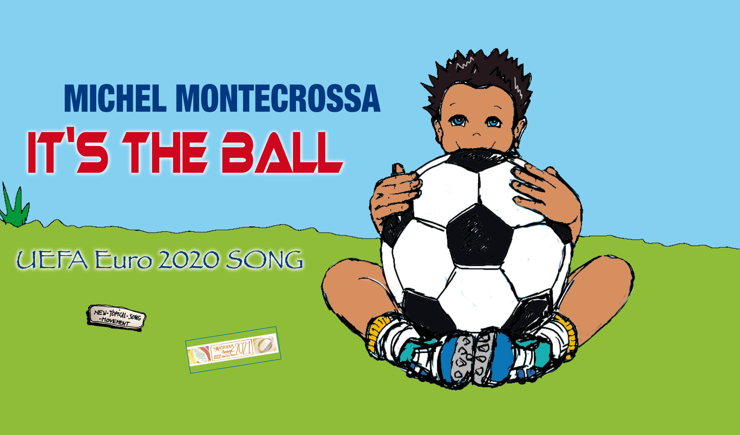 It's The Ball – Michel Montecrossa's New-Topical-Sportsmanship Song & Movie for UEFA Euro 2020